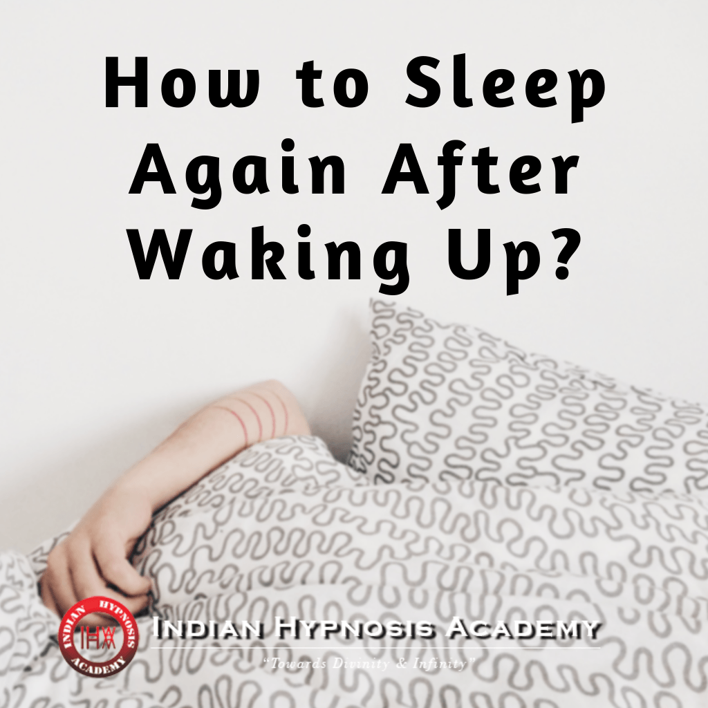 How to Sleep Again After Waking Up? - Indian Hypnosis Academy