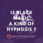 Is Black Magic a kind of Hypnosis ?