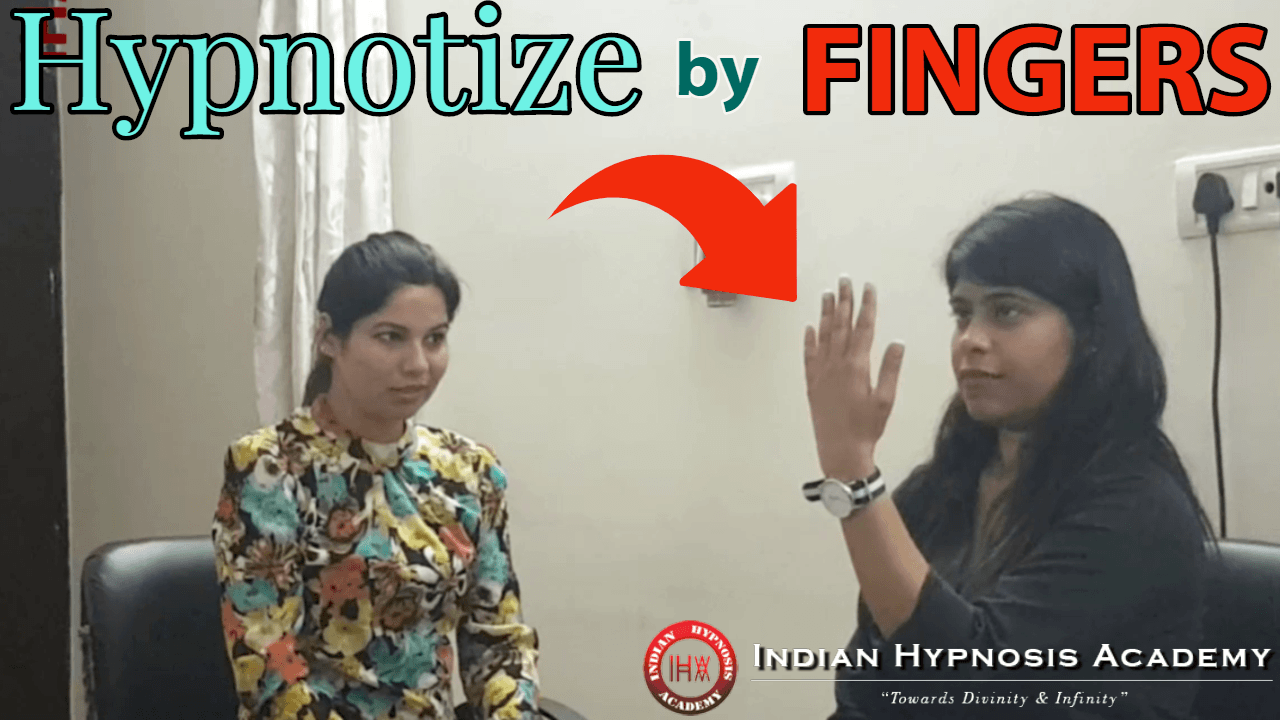 hypnotize with fingers, learn to hypnotize, benefits of hypnosis, indian hypnosis academy, dr jp malik, tarun malik