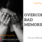 How to Overcome Bad Memories ?